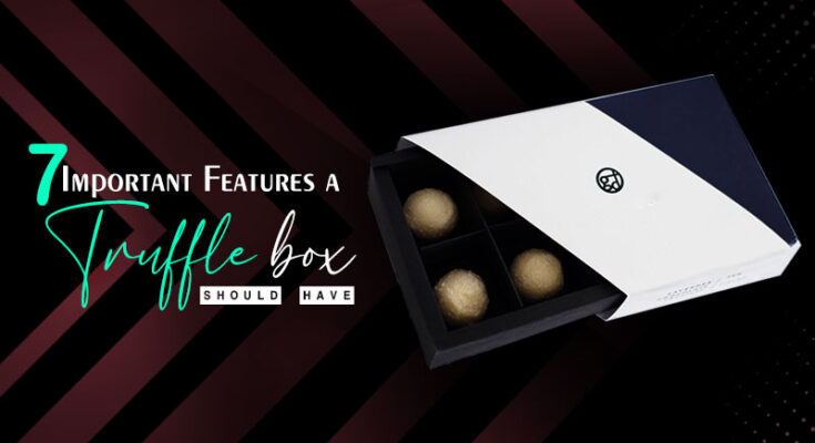 show the Features of Custom Truffle box