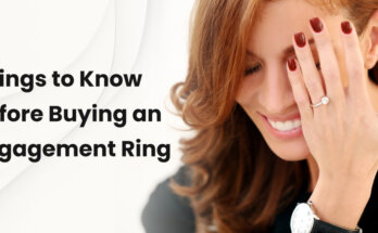 Things to Know Before Buying an Engagement Ring